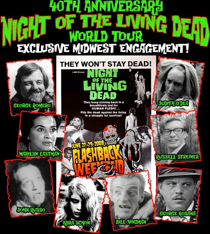 40th Anniversary Night of the Living Dead World Tour - Exclusive Midwest Engagement!  George Romero | Judith O'Dea | Marilyn Eastman | Russell Streiner | John Russo | Kyra Schon | Bill Hinzman | George Kosana