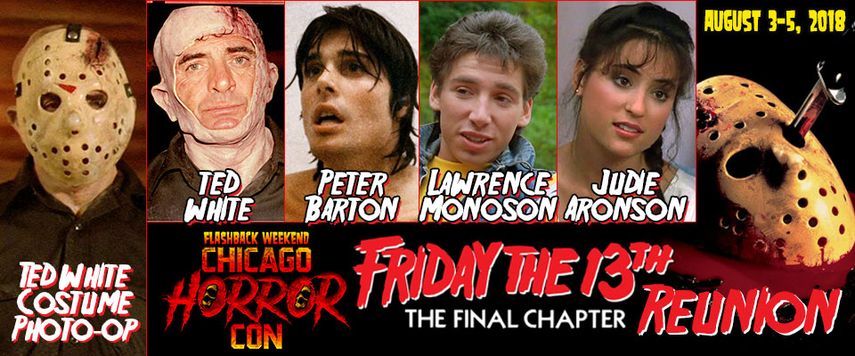 Friday the 13th: The Final Chapter Reunion featuring Ted White, Peter Barton, Lawrence Monoson and Judie Aronson